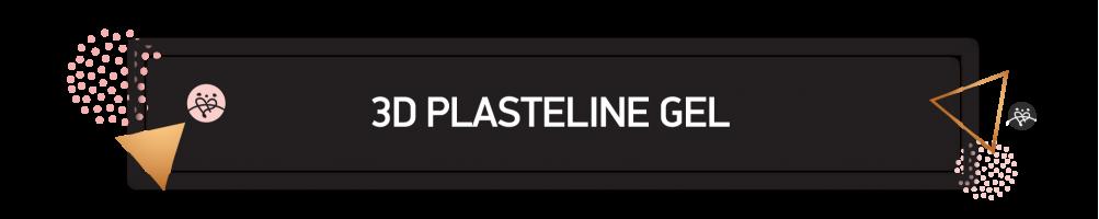 3D Plasteline Gel