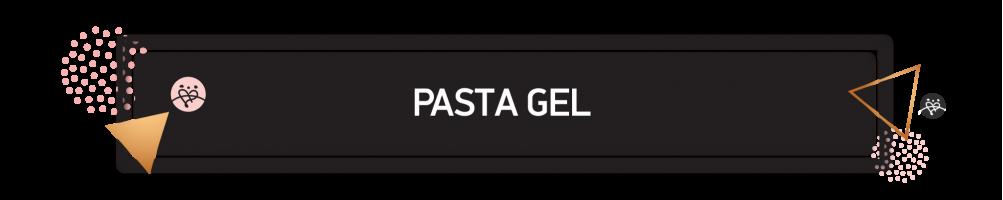 Pasta Gel